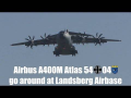 Airbus A400M Atlas German Air Force 54 04 go around at Landsberg Airbase