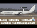 "Boeing E-3A Sentry ""AWACS"" LX-N90444 takeoff at Manching Airbase"