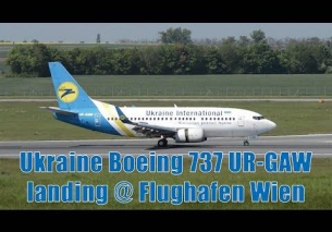 Ukraine International Airlines 737 landing @ Flughafen Wien | UR-GAW