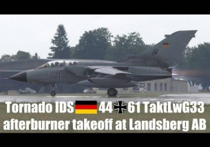 Panavia Tornado IDS GAF 44 61 very loud takeoff with afterburner
