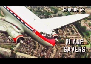 Plane Savers – Episode 62 – The History of DC-3